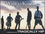 Tragically Hip: The Wheat Kings
